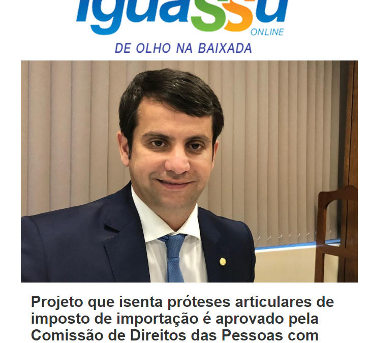 Projeto que isenta próteses articulares de imposto de importação é aprovado – Nova Iguassu Online