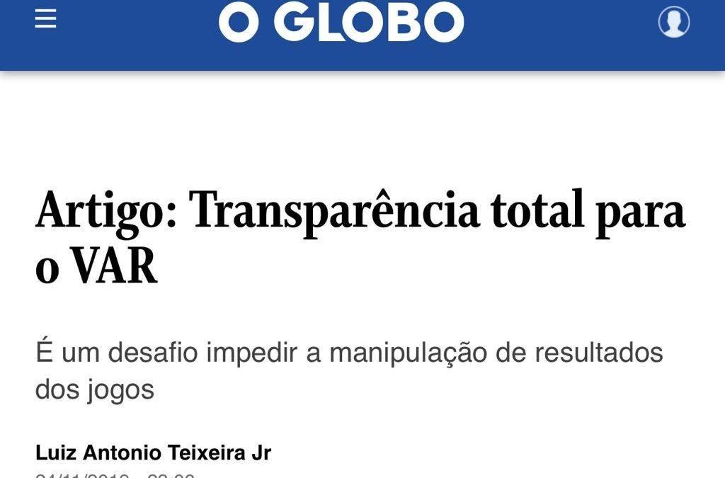 O Globo: Transparência total para o VAR