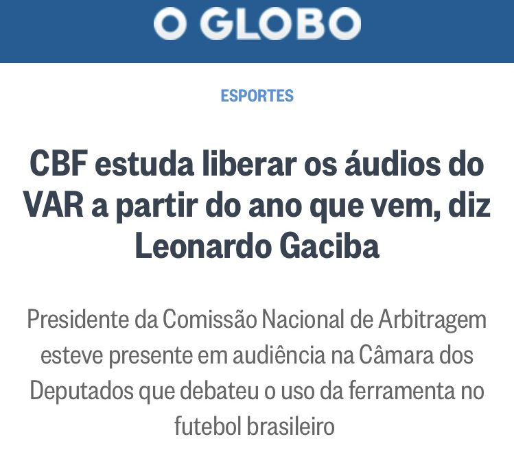 O Globo: CBF estuda liberr os áudios do VAR a partir do ano que vem, afirma Leonardo Gaciba