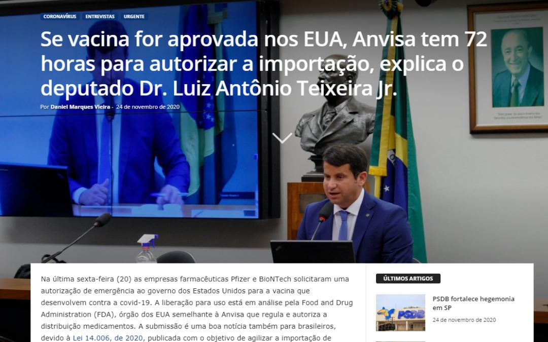 Se vacina for aprovada nos EUA, Anvisa tem 72 horas para autorizar a importação, explica o deputado Dr. Luiz Antônio Teixeira Jr.