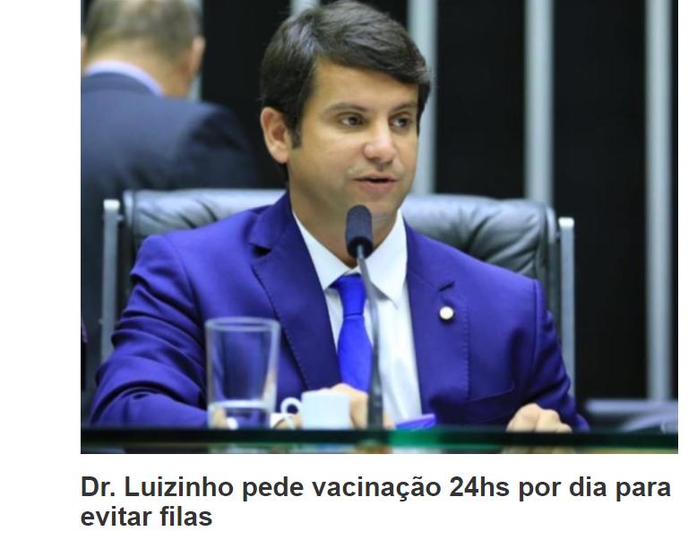 Dr. Luizinho pede vacinação 24hs por dia para evitar filas